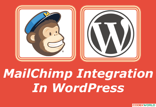 MailChimp Integration in WordPress - CodexWorld