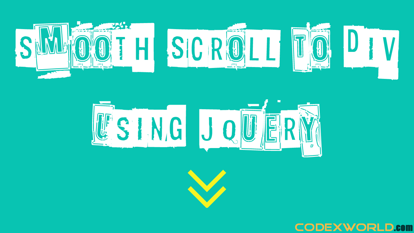 Smooth scroll to div using jquery codexworld - Jquery scroll to div ...