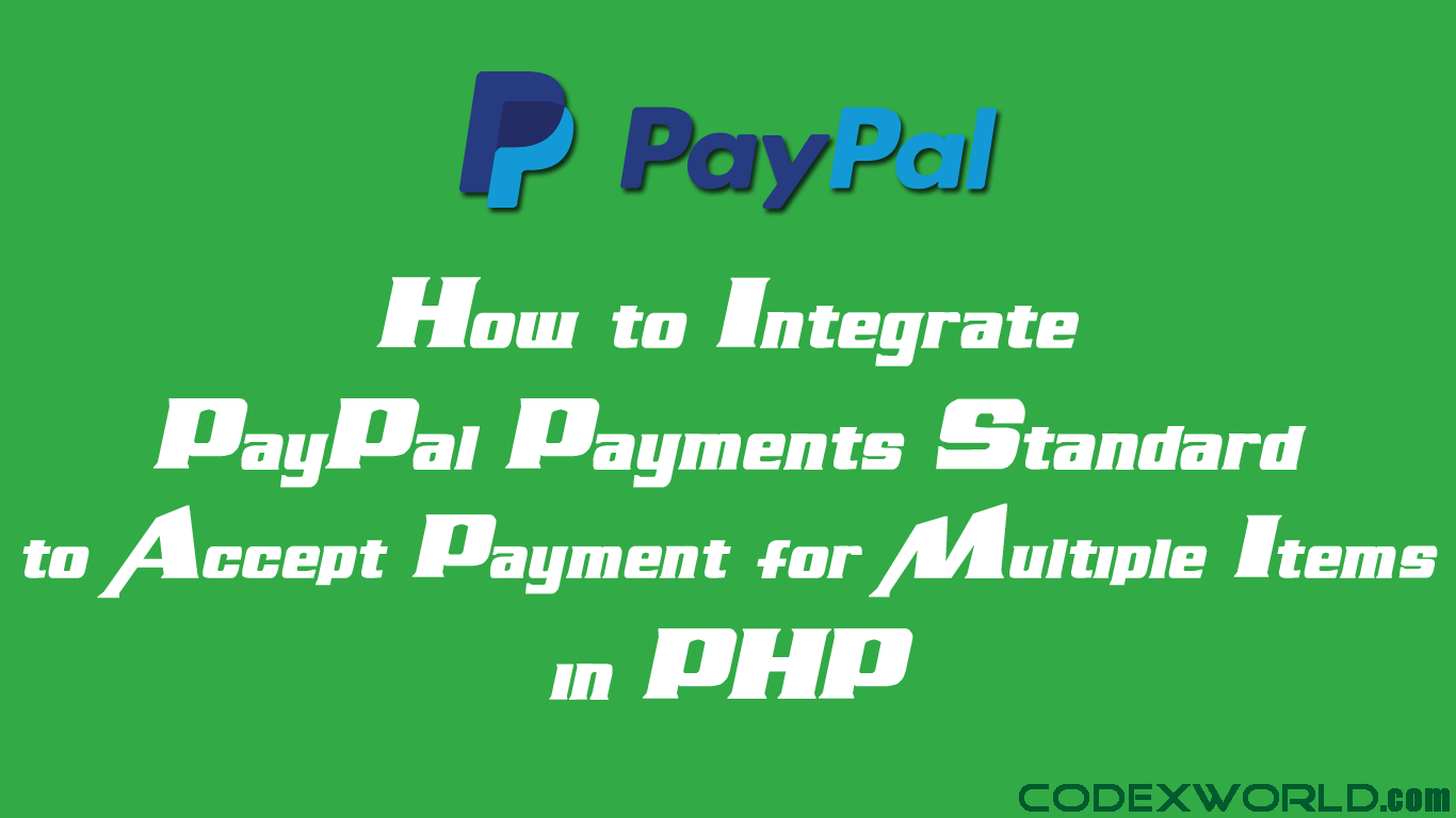 Accepting payments for multiple items with paypal in php codexworld baditri Images