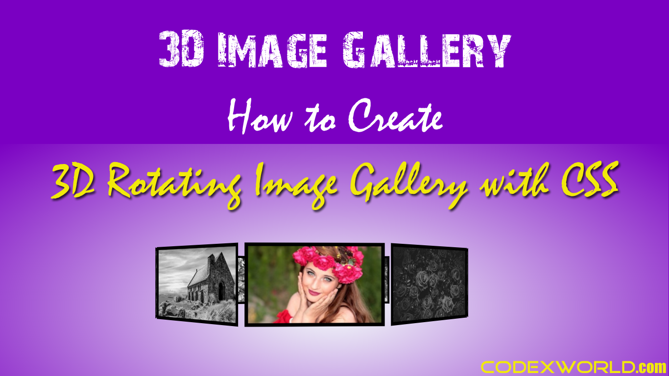 Creating 3d rotating image gallery with css codexworld baditri Gallery