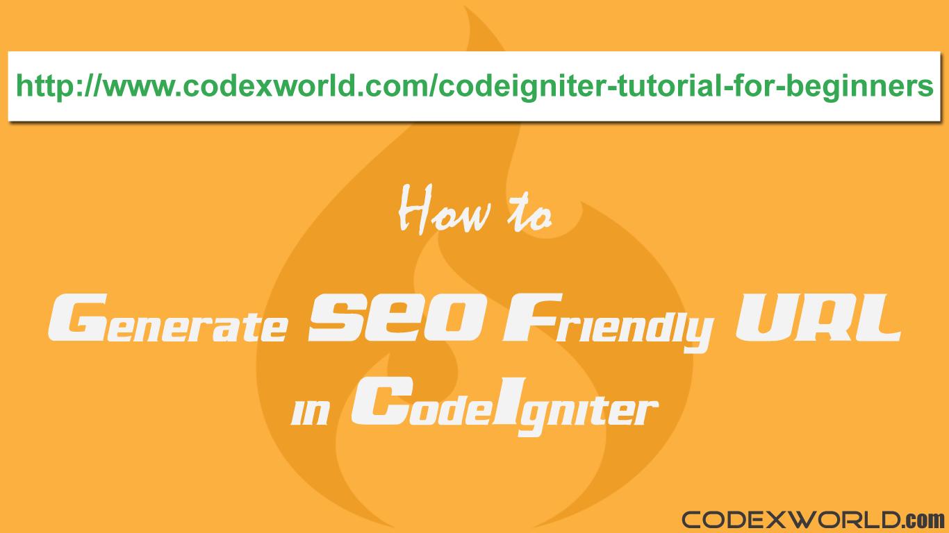 how to generate seo friendly url in codeigniter codexworld
